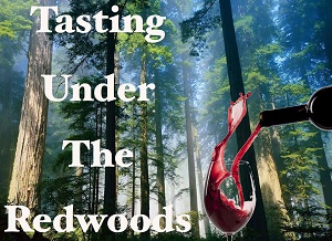 2nd Annual Tasting Under the Redwoods