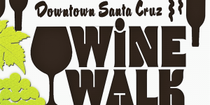 Downtown Santa Cruz Wine Walk
