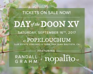 Day of the Doon XV at Popelouchum | Estate vineyard winemaker dinner featuring Randall Grahm + Nopalito