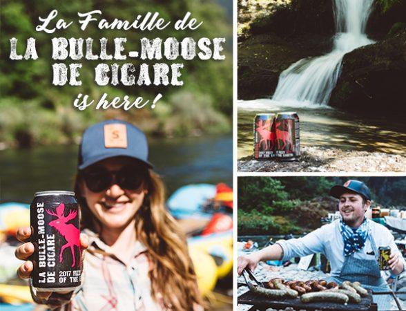 La Famille de La Bulle-Moose de Cigare is here!