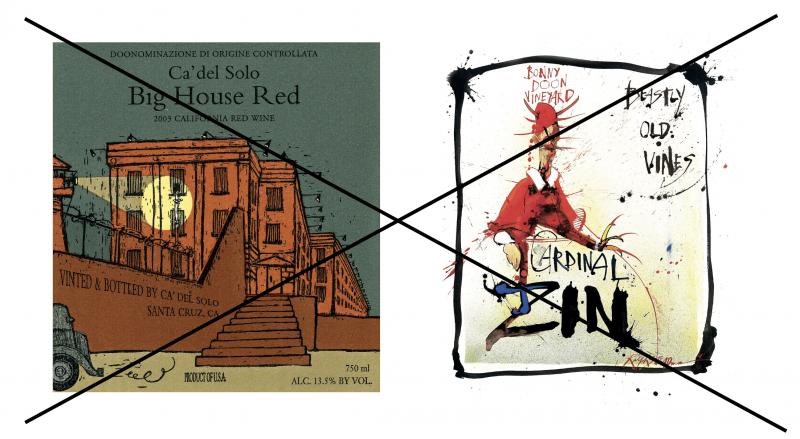 Big House, Cardinal Zin with an X through the label